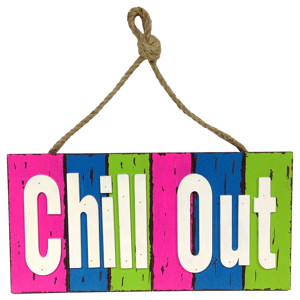 Chill Out Sign Image #1