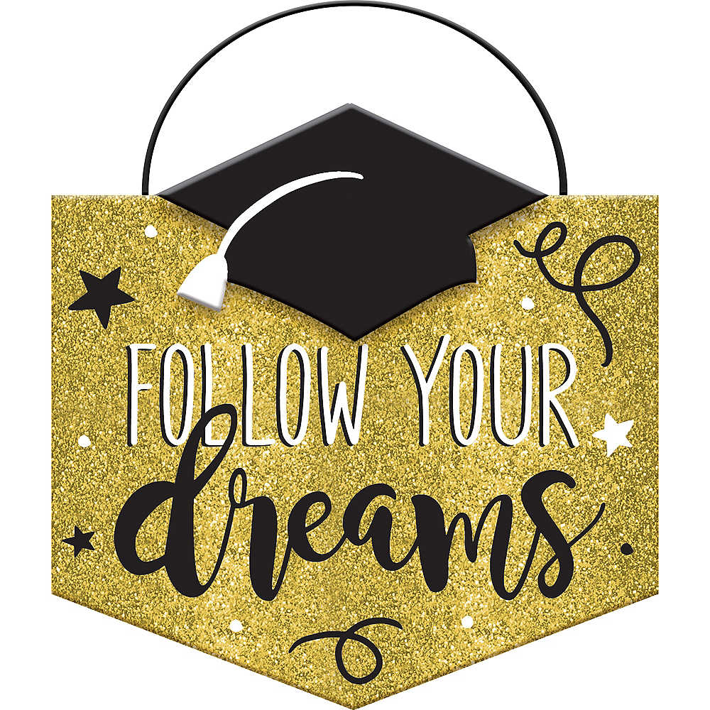 Nav Item for Follow Your Dreams Graduation Sign Image #1