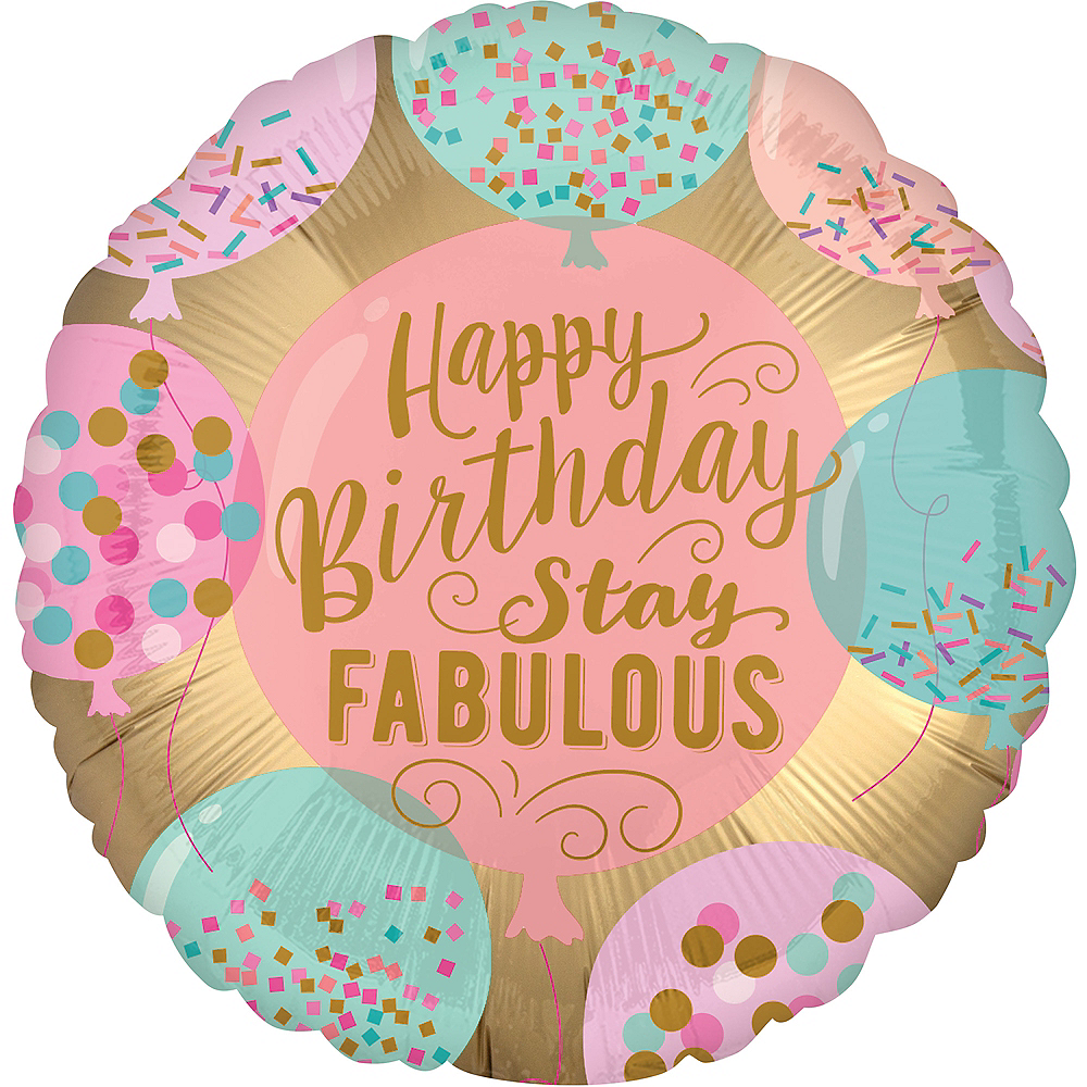 Stay Fabulous Happy Birthday Balloon 16 1 2in
