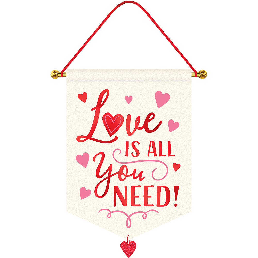 Love is All You Need Fabric Sign Image #1