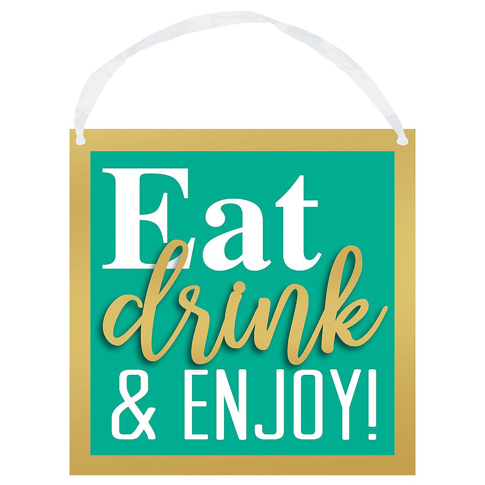 Sign of the Times Eat Drink & Enjoy Sign Image #1