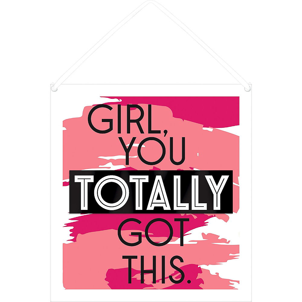 Girl, You Totally Got This Sign Image #1
