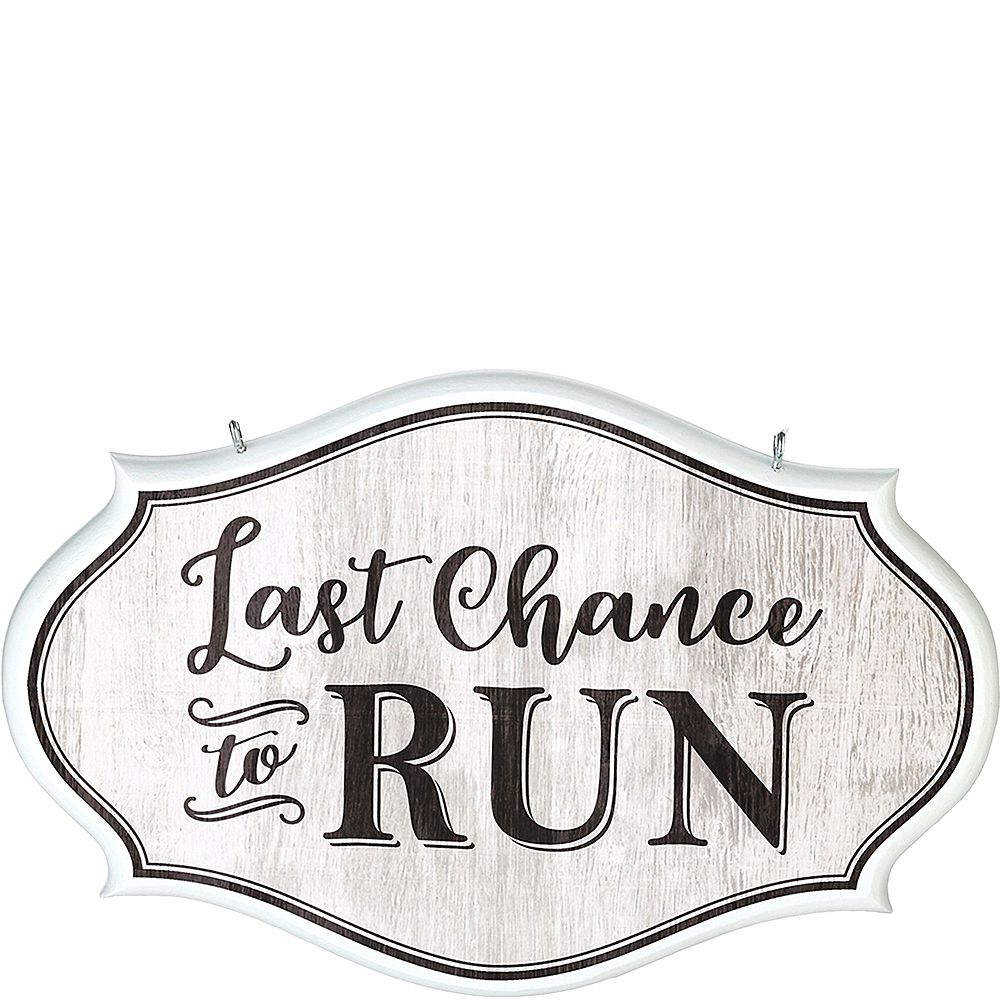 Last Chance to Run Sign Image #1