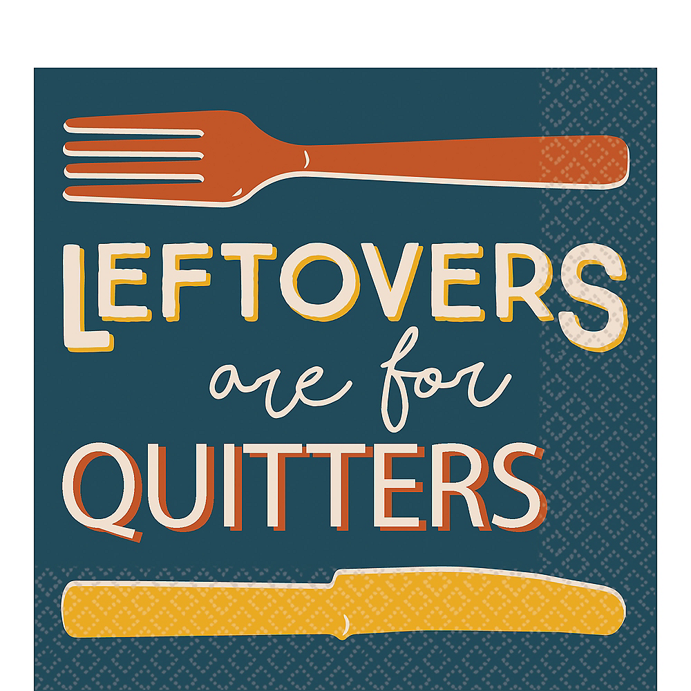 Leftovers are for Quitters Lunch Napkins Image #1