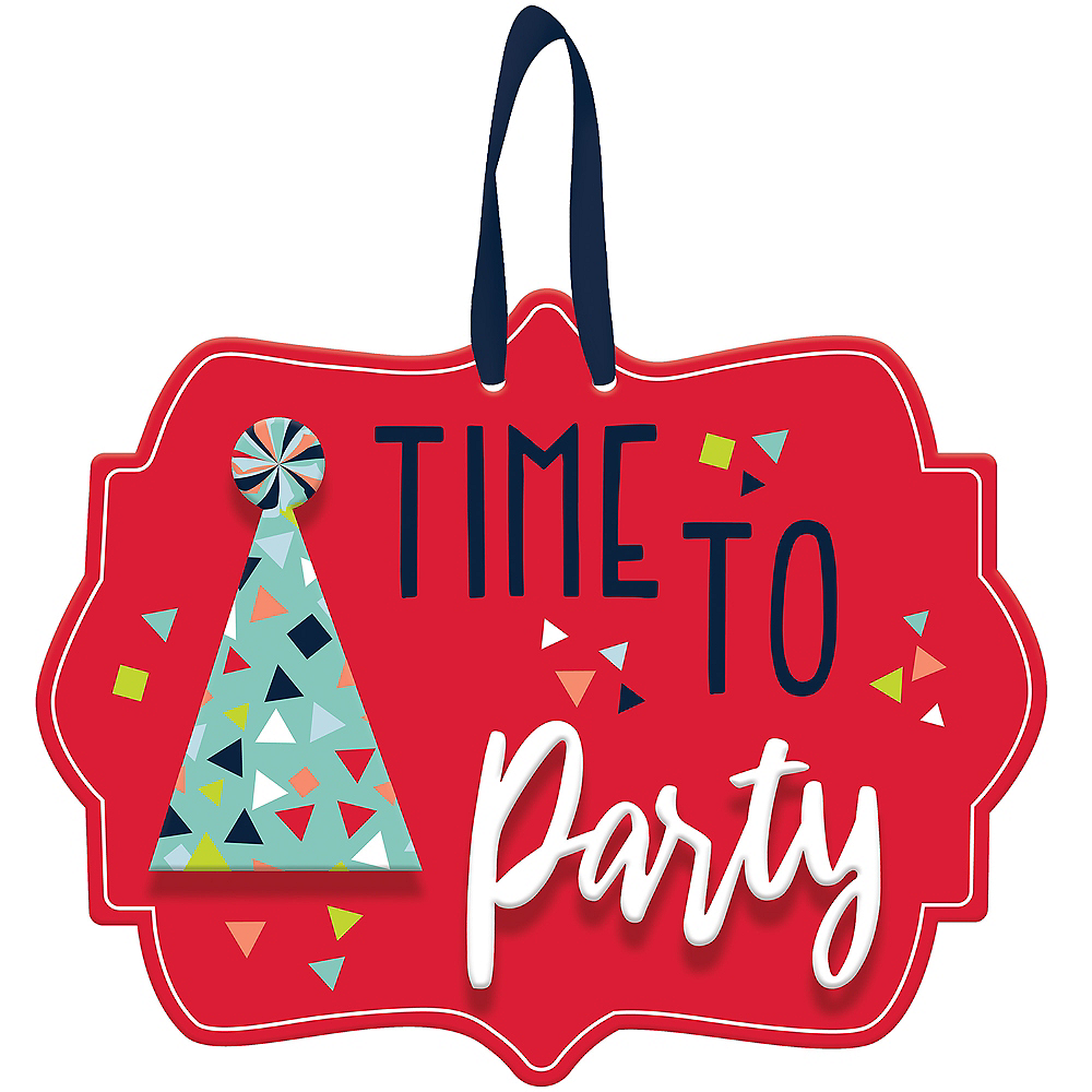 A Reason to Celebrate Time to Party Sign Image #1