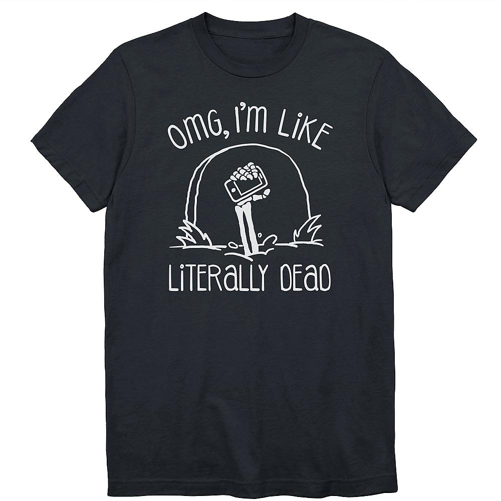 OMG, I'm Like Literally Dead T-Shirt Image #1