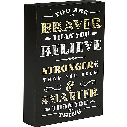 Braver Stronger Smarter Block Sign Image #2